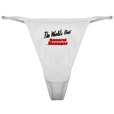 &quot;The World's Best General Manager&quot; Classic Thong