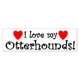I Love My Otterhounds Bumper Bumper Sticker