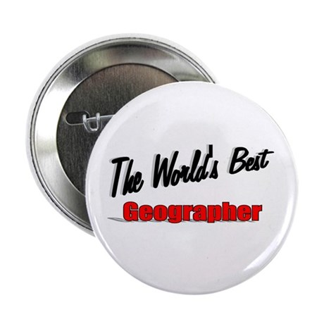 """The World's Best Geographer"" 2.25"" Button (10 pac"