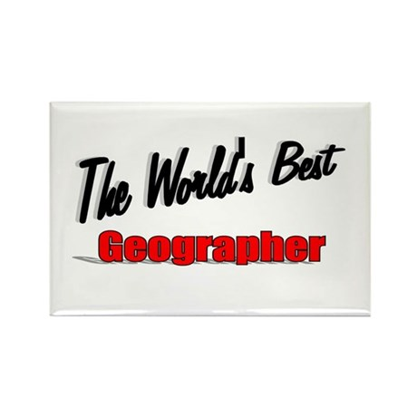"""The World's Best Geographer"" Rectangle Magnet (10"