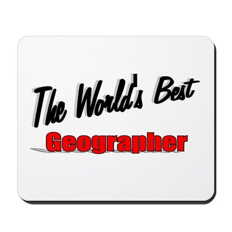 """The World's Best Geographer"" Mousepad"