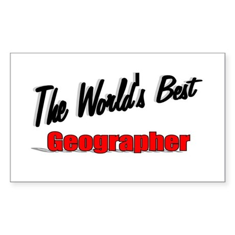"""The World's Best Geographer"" Rectangle Sticker"