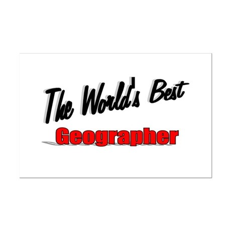 """The World's Best Geographer"" Mini Poster Print"