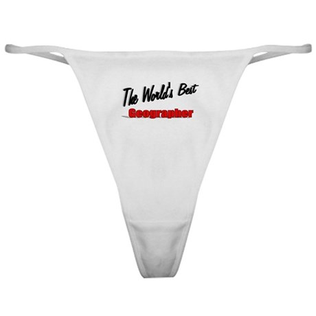 """The World's Best Geographer"" Classic Thong"