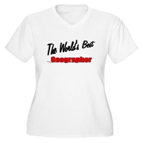 """The World's Best Geographer"" Women's Plus Size V-"