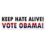 Keep Hate Alive Bumper Sticker