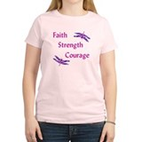Faith, Strength, Courage T-Shirt