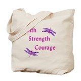 Faith, Strength, Courage Tote Bag
