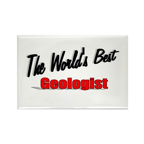 """The World's Best Geologist"" Rectangle Magnet (10"