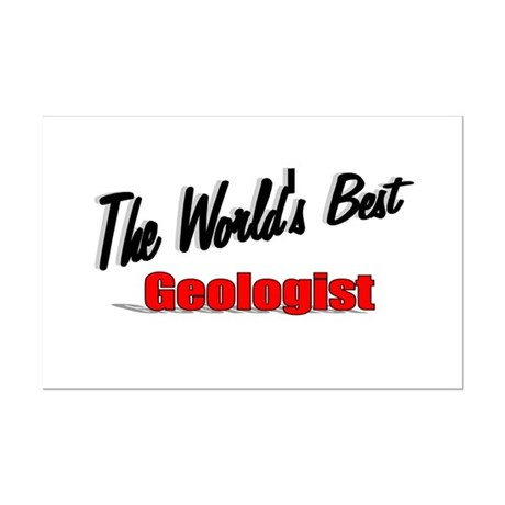 """The World's Best Geologist"" Mini Poster Print"