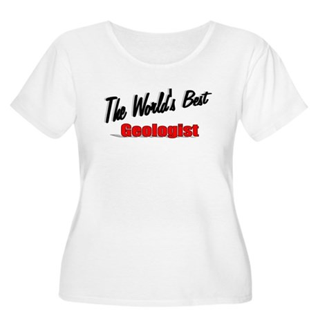 """The World's Best Geologist"" Women's Plus Size Sco"