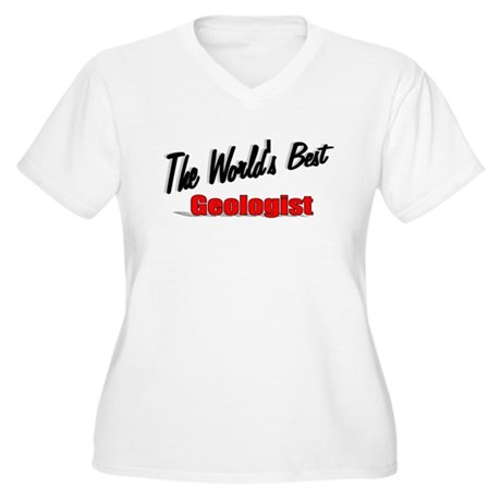 """The World's Best Geologist"" Women's Plus Size V-N"