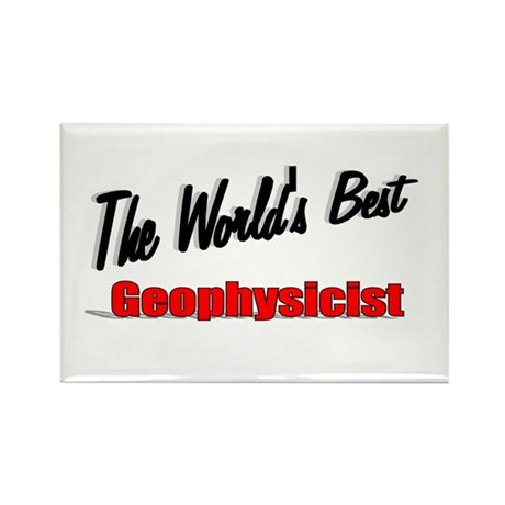 """The World's Best Geophysicist"" Rectangle Magnet"