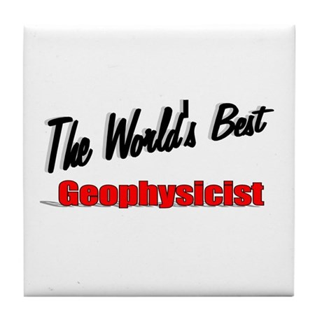 """The World's Best Geophysicist"" Tile Coaster"