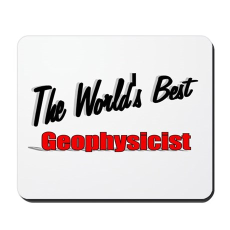"""The World's Best Geophysicist"" Mousepad"