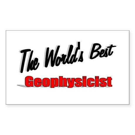 """The World's Best Geophysicist"" Sticker (Rectangle"