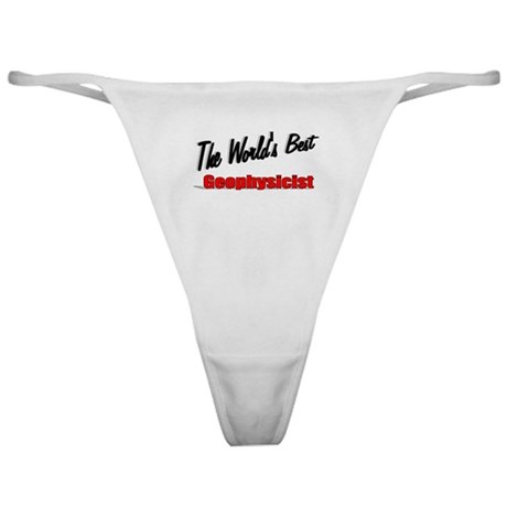 """The World's Best Geophysicist"" Classic Thong"