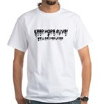 Keep Hope Alive! White T-Shirt