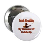 Not Guilty By Reason Of Celeb Button