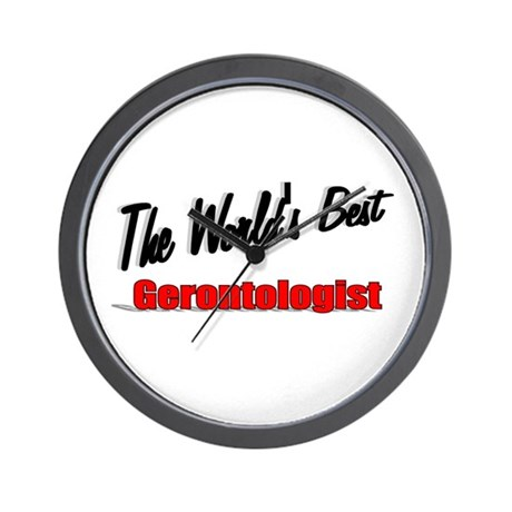 """The World's Best Gerontologist"" Wall Clock"