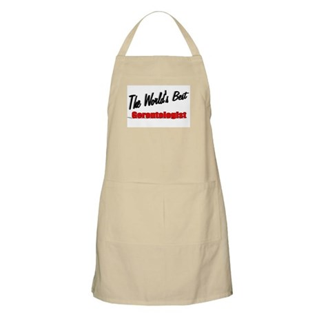 """The World's Best Gerontologist"" BBQ Apron"