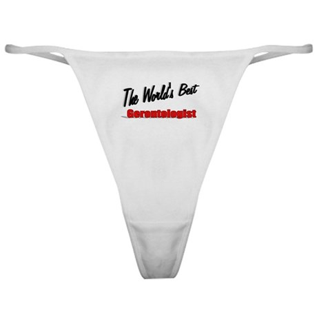 """The World's Best Gerontologist"" Classic Thong"