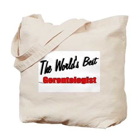 """The World's Best Gerontologist"" Tote Bag"