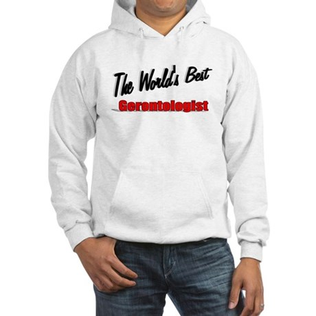 """The World's Best Gerontologist"" Hooded Sweatshirt"