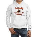 Not Guilty By Reason Of Celeb Hooded Sweatshirt
