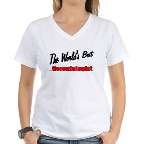 """The World's Best Gerontologist"" Women's V-Neck T-"