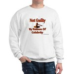 Not Guilty By Reason Of Celeb Sweatshirt