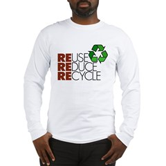 Reuse Reduce Recycle Long Sleeve T-Shirt