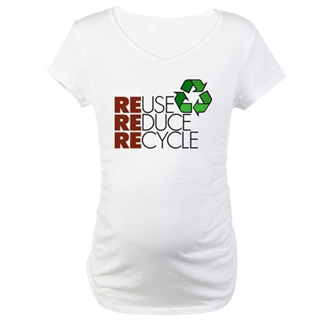 Reuse Reduce Recycle Maternity T-Shirt