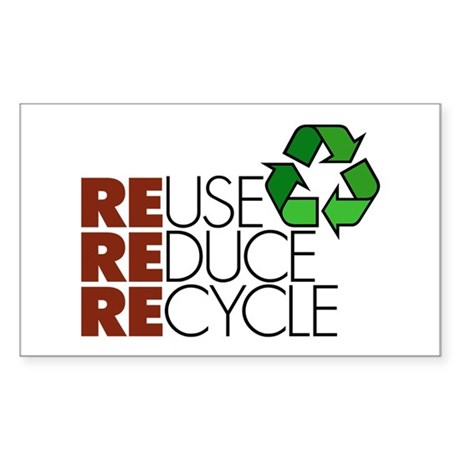 Reuse Reduce Recycle Rectangle Sticker