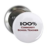 "100 Percent Community School Teacher 2.25"" Button"
