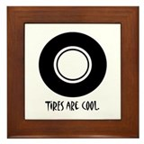 TIRES ARE COOL. Framed Tile