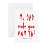 My DAD made your MOM TAP Greeting Cards (Pk of 10)
