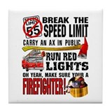 Make sure a Firefighter Tile Coaster