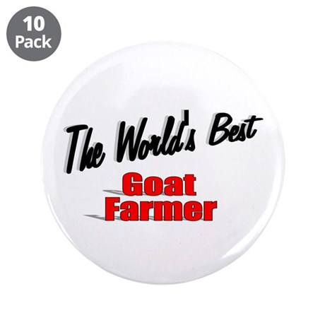 """The World's Best Goat Farmer"" 3.5"" Button (10 pac"