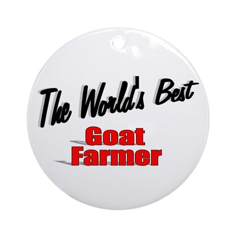 """The World's Best Goat Farmer"" Ornament (Round)"