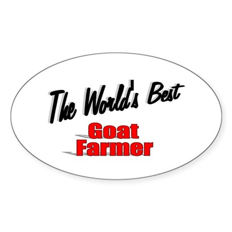 """The World's Best Goat Farmer"" Oval Sticker"