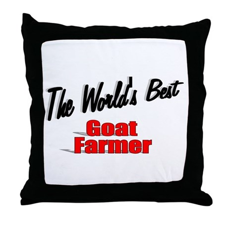 """The World's Best Goat Farmer"" Throw Pillow"