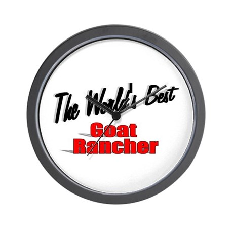"""The World's Best Goat Rancher"" Wall Clock"