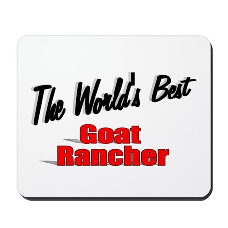 """The World's Best Goat Rancher"" Mousepad"