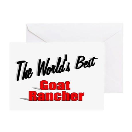 &quot;The World's Best Goat Rancher&quot; Greeting Cards (Pk