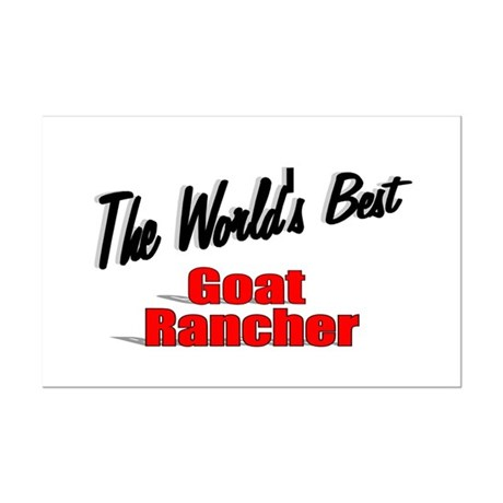 """The World's Best Goat Rancher"" Mini Poster Print"