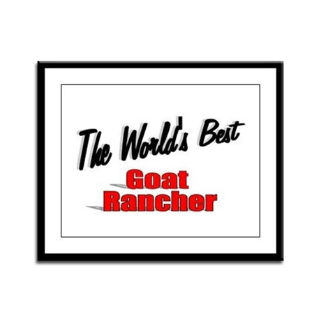 &quot;The World's Best Goat Rancher&quot; Framed Panel Print