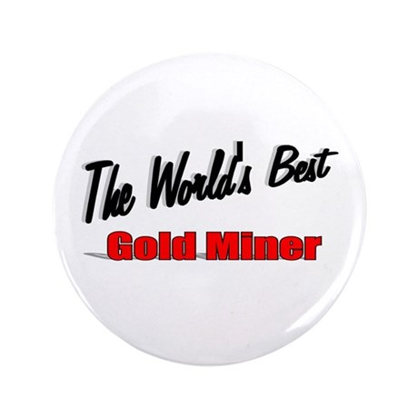 """The World's Best Gold Miner"" 3.5"" Button (100 pac"