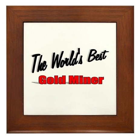 """The World's Best Gold Miner"" Framed Tile"