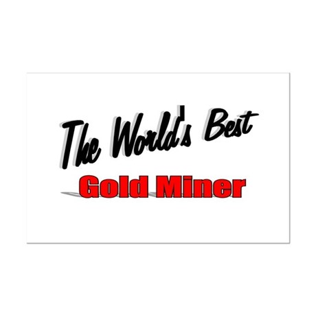 """The World's Best Gold Miner"" Mini Poster Print"